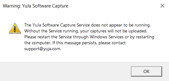 Warning: YuJa Software Capture: The YuJa Software Capture Service does not appear to be running. Without the Service running, your captures will not be uploaded. Please restart the Service through Windows Services or by restarting the computer. If this message persists, please contact support@yuja.com