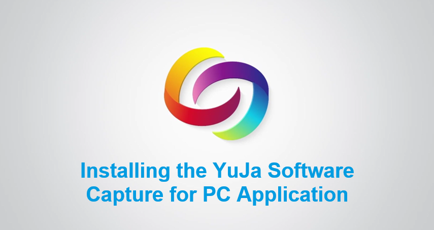 Installing the YuJa Software Capture for PC Application Video Tutorials Thumbnail